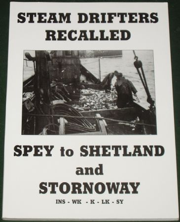 Steam Drifters Recalled - Spey to Shetland and Stornoway